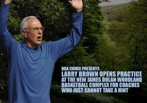 Larry Brown Opens Practice at the new James Dolan Woodland Basketball Complex for coaches who just cannot take a hint